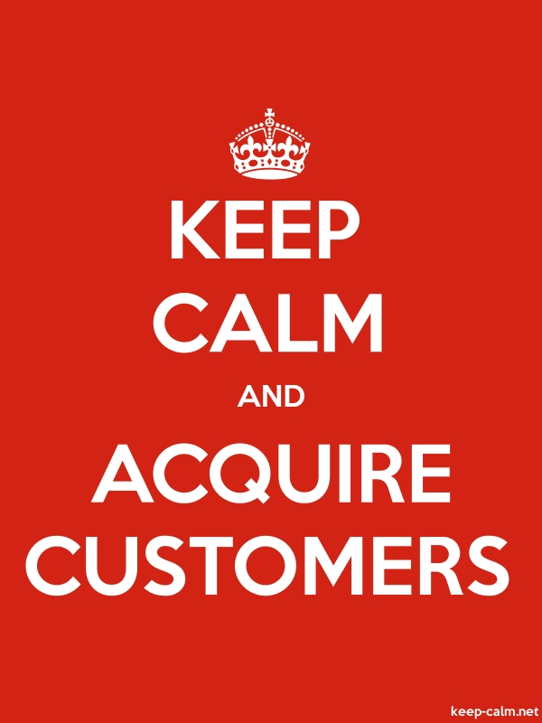KEEP CALM AND ACQUIRE CUSTOMERS - white/red - Default (600x800)