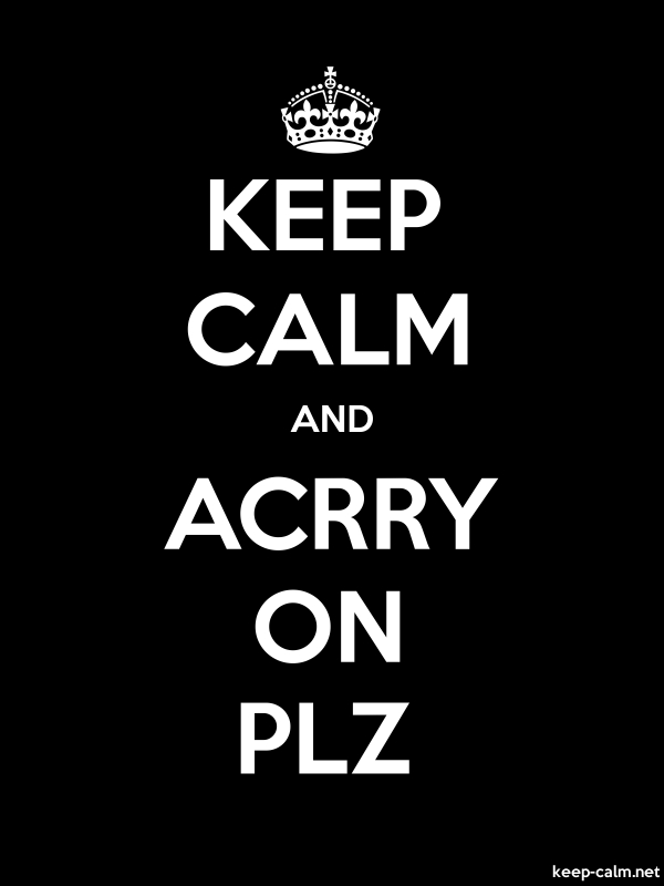 KEEP CALM AND ACRRY ON PLZ - white/black - Default (600x800)