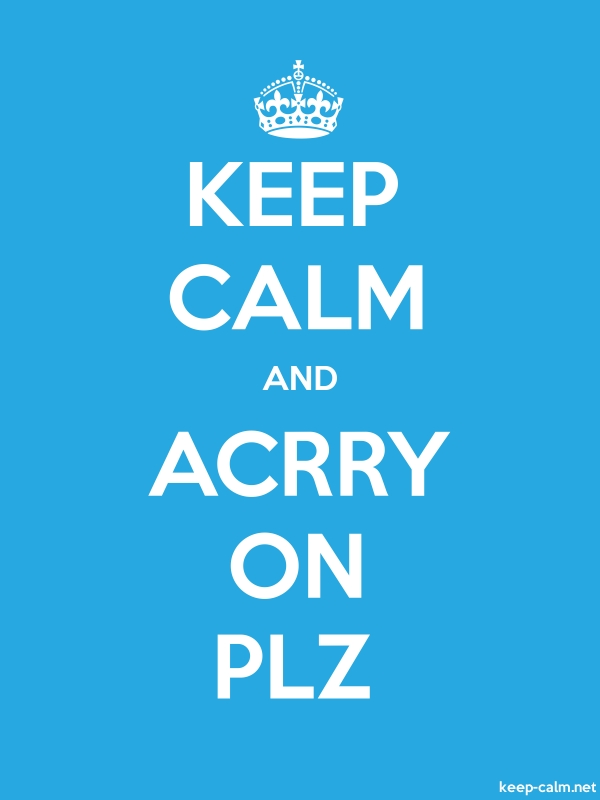 KEEP CALM AND ACRRY ON PLZ - white/blue - Default (600x800)