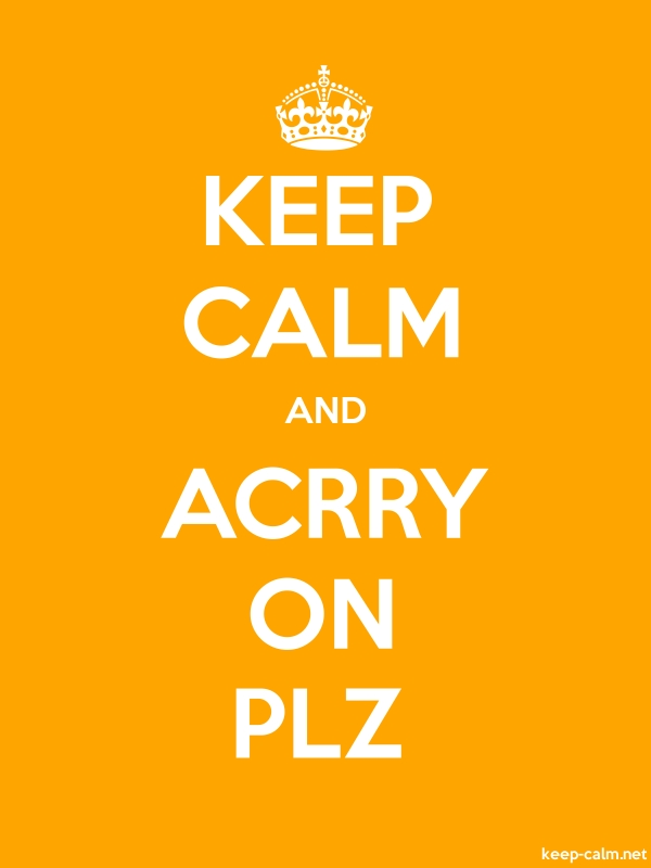 KEEP CALM AND ACRRY ON PLZ - white/orange - Default (600x800)