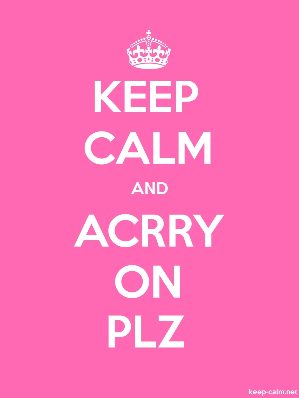 KEEP CALM AND ACRRY ON PLZ - white/pink - Default (600x800)