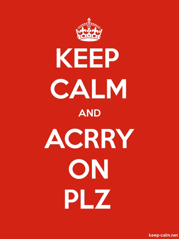 KEEP CALM AND ACRRY ON PLZ - white/red - Default (600x800)