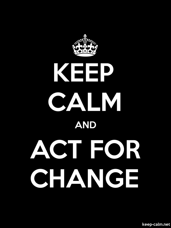 KEEP CALM AND ACT FOR CHANGE - white/black - Default (600x800)