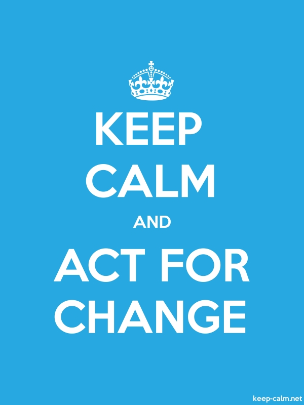 KEEP CALM AND ACT FOR CHANGE - white/blue - Default (600x800)