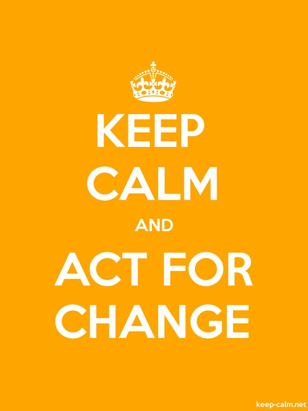 KEEP CALM AND ACT FOR CHANGE - white/orange - Default (600x800)