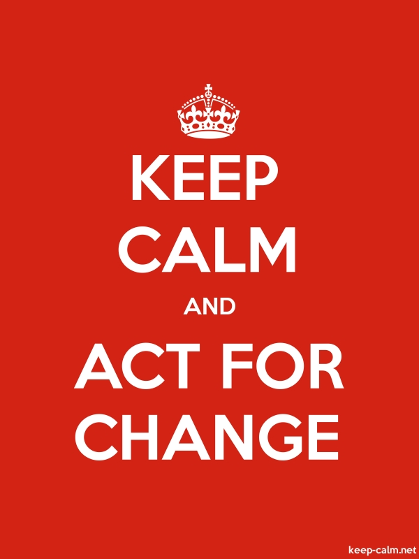KEEP CALM AND ACT FOR CHANGE - white/red - Default (600x800)