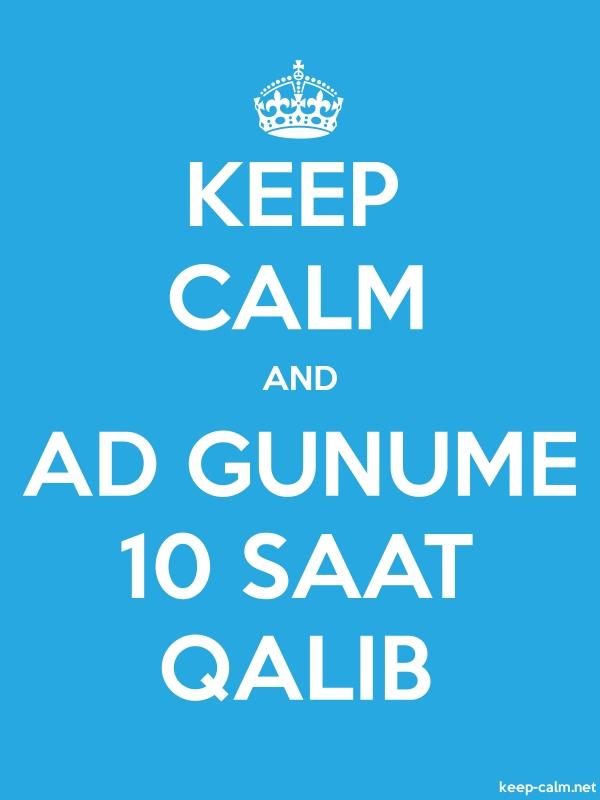 KEEP CALM AND AD GUNUME 10 SAAT QALIB - white/blue - Default (600x800)