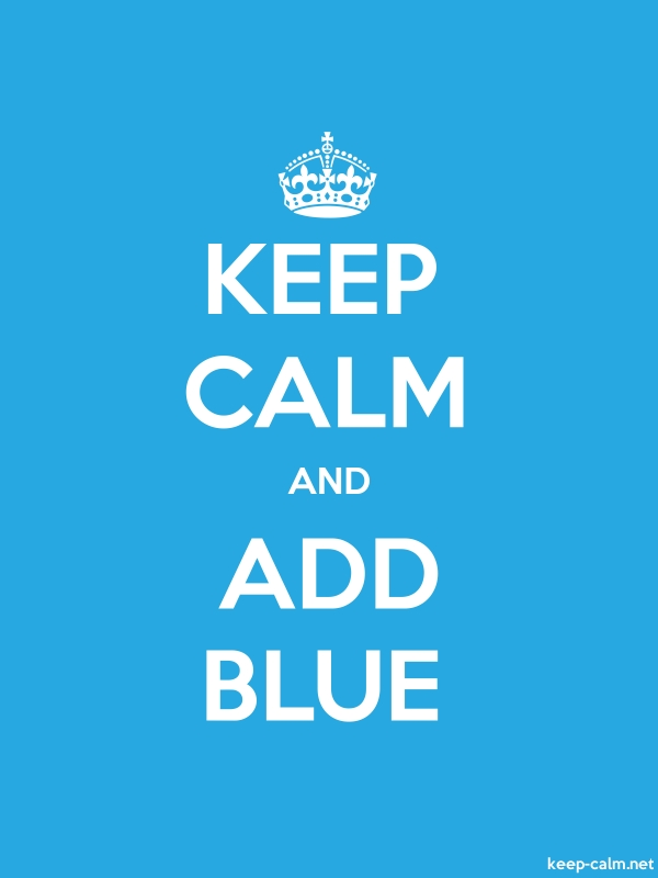 KEEP CALM AND ADD BLUE - white/blue - Default (600x800)