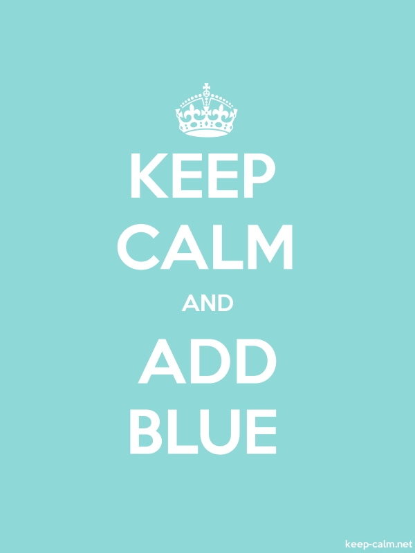 KEEP CALM AND ADD BLUE - white/lightblue - Default (600x800)
