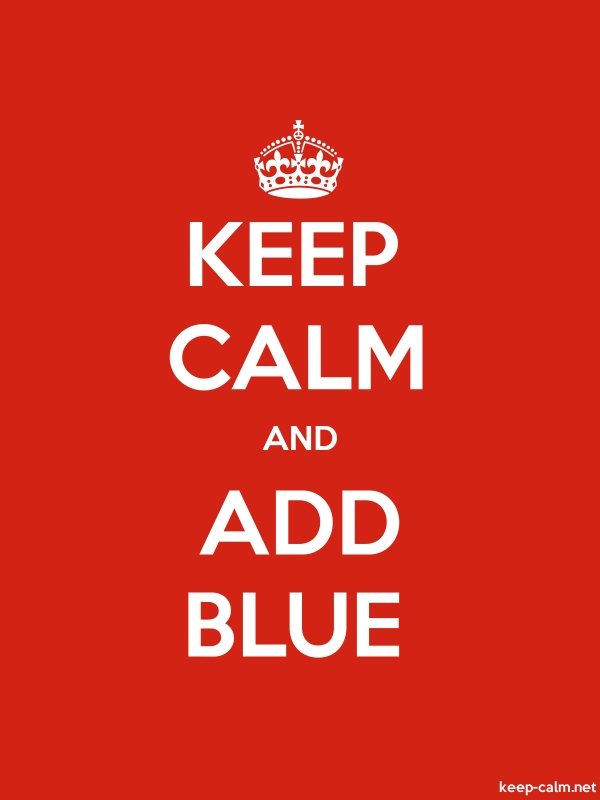 KEEP CALM AND ADD BLUE - white/red - Default (600x800)