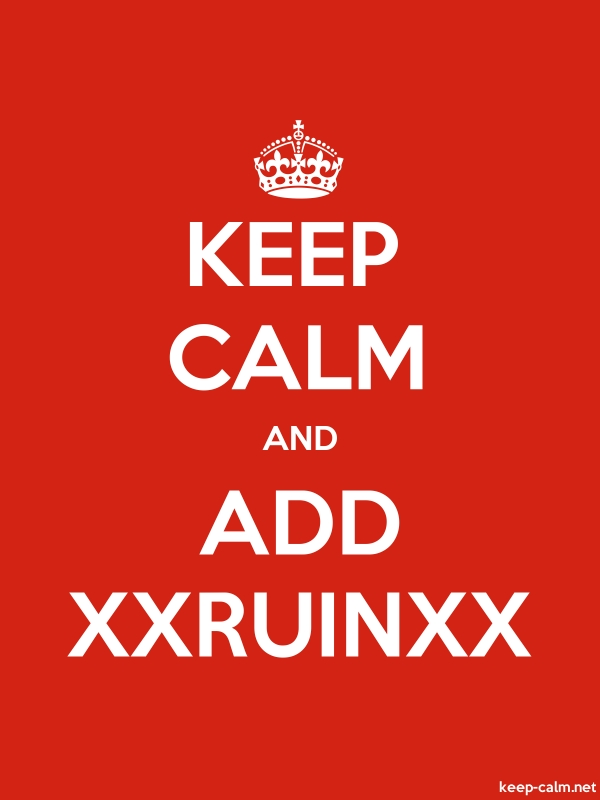 KEEP CALM AND ADD XXRUINXX - white/red - Default (600x800)