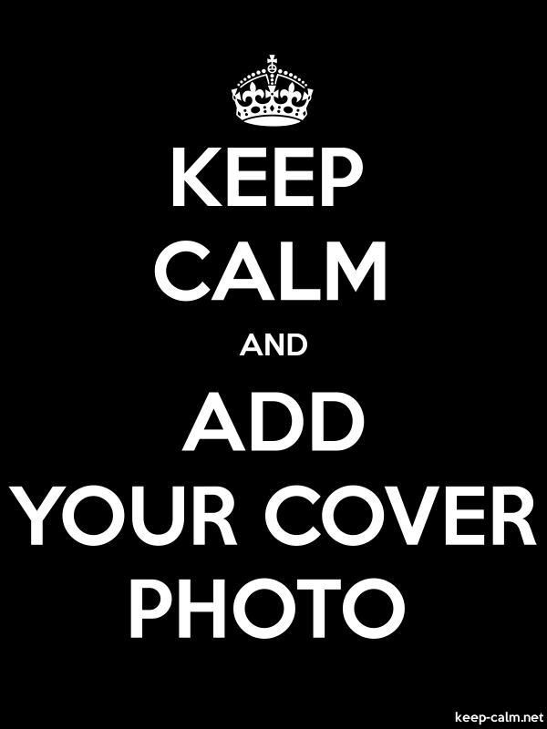 KEEP CALM AND ADD YOUR COVER PHOTO - white/black - Default (600x800)