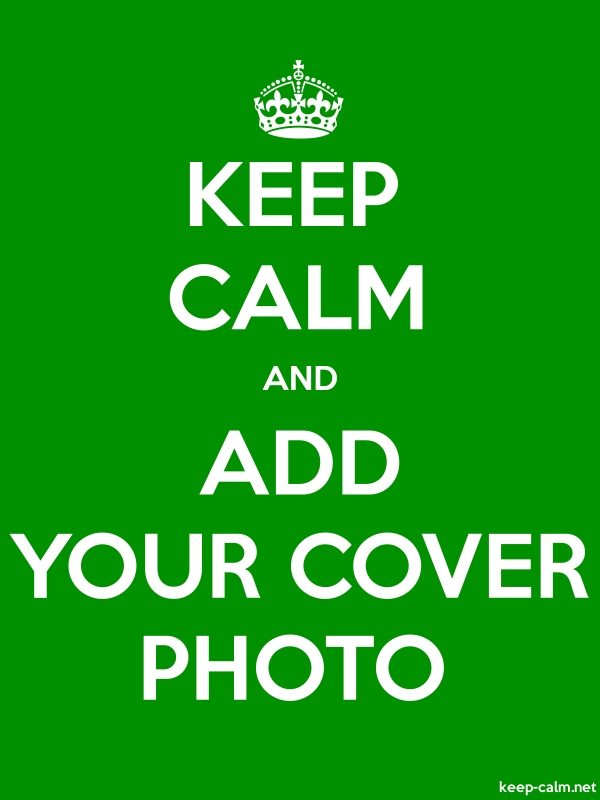 KEEP CALM AND ADD YOUR COVER PHOTO - white/green - Default (600x800)
