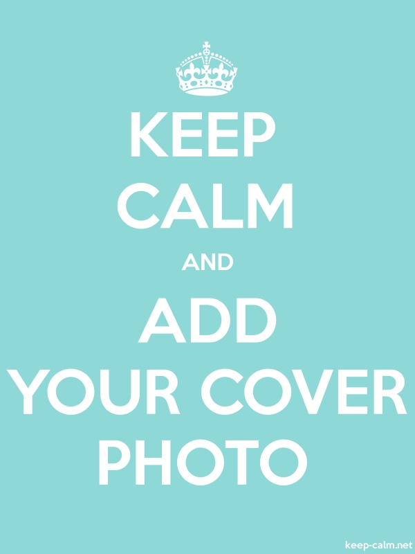 KEEP CALM AND ADD YOUR COVER PHOTO - white/lightblue - Default (600x800)