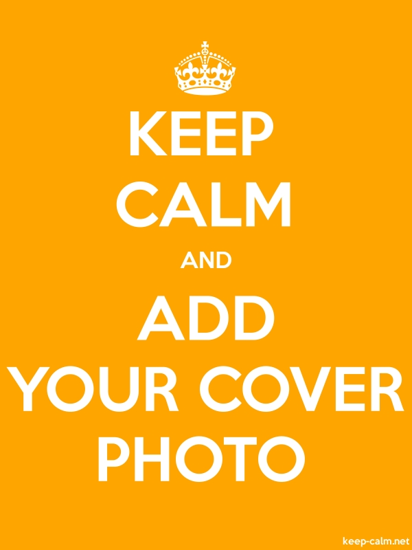 KEEP CALM AND ADD YOUR COVER PHOTO - white/orange - Default (600x800)