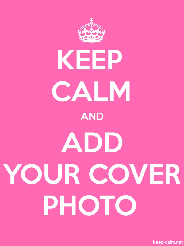 KEEP CALM AND ADD YOUR COVER PHOTO - white/pink - Default (600x800)
