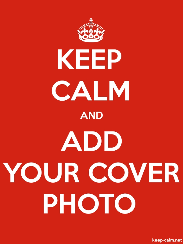 KEEP CALM AND ADD YOUR COVER PHOTO - white/red - Default (600x800)