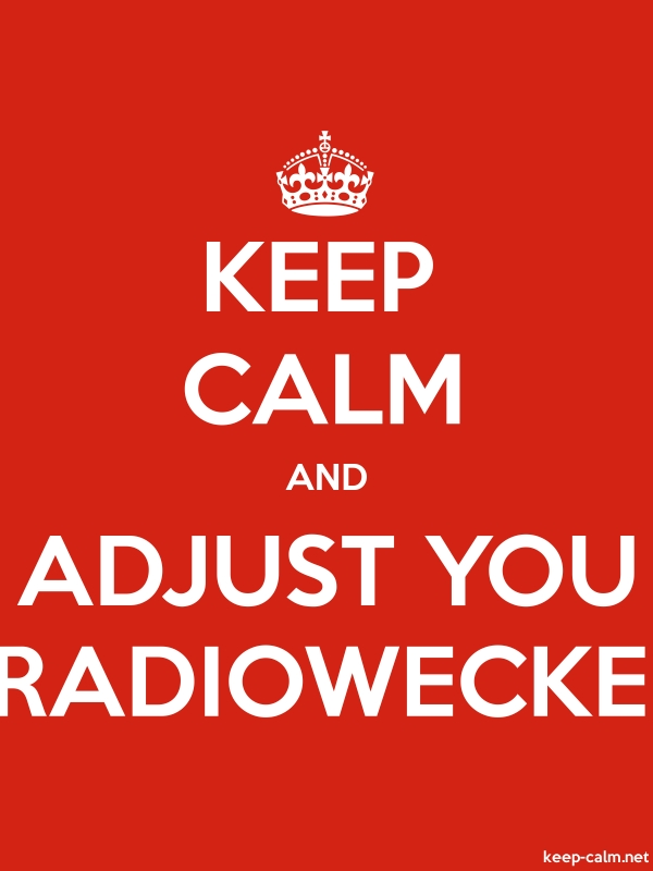 KEEP CALM AND ADJUST YOU RADIOWECKE - white/red - Default (600x800)