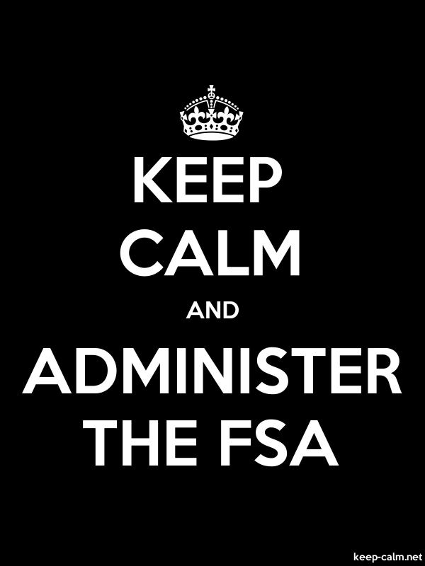 KEEP CALM AND ADMINISTER THE FSA - white/black - Default (600x800)