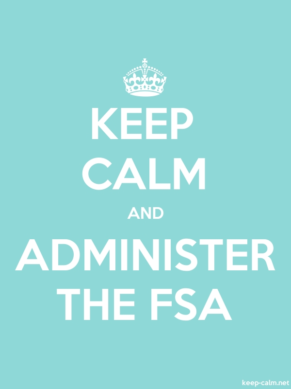 KEEP CALM AND ADMINISTER THE FSA - white/lightblue - Default (600x800)