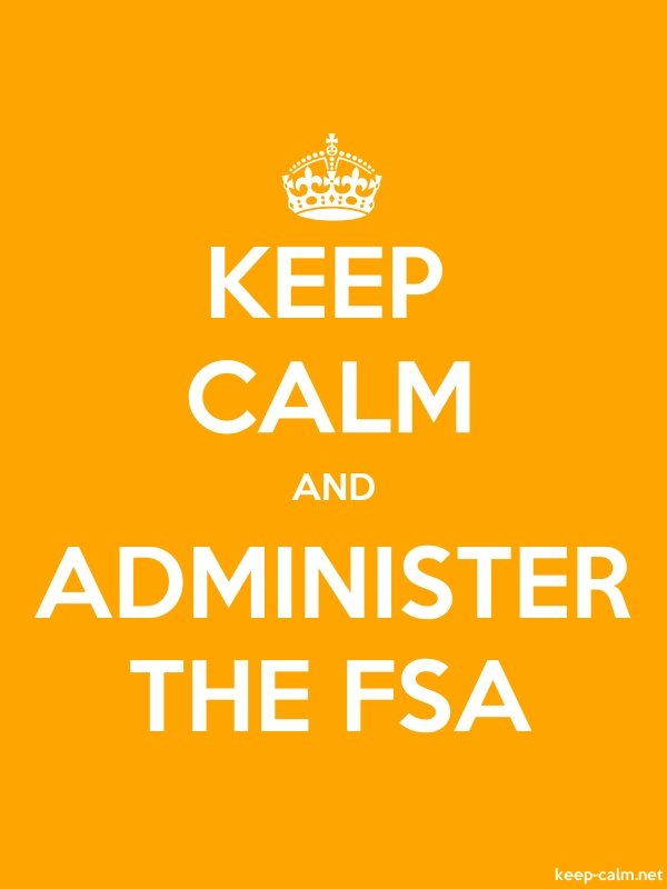 KEEP CALM AND ADMINISTER THE FSA - white/orange - Default (600x800)