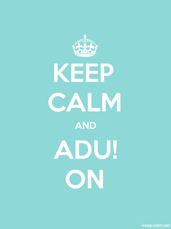 KEEP CALM AND ADU! ON - white/lightblue - Default (600x800)