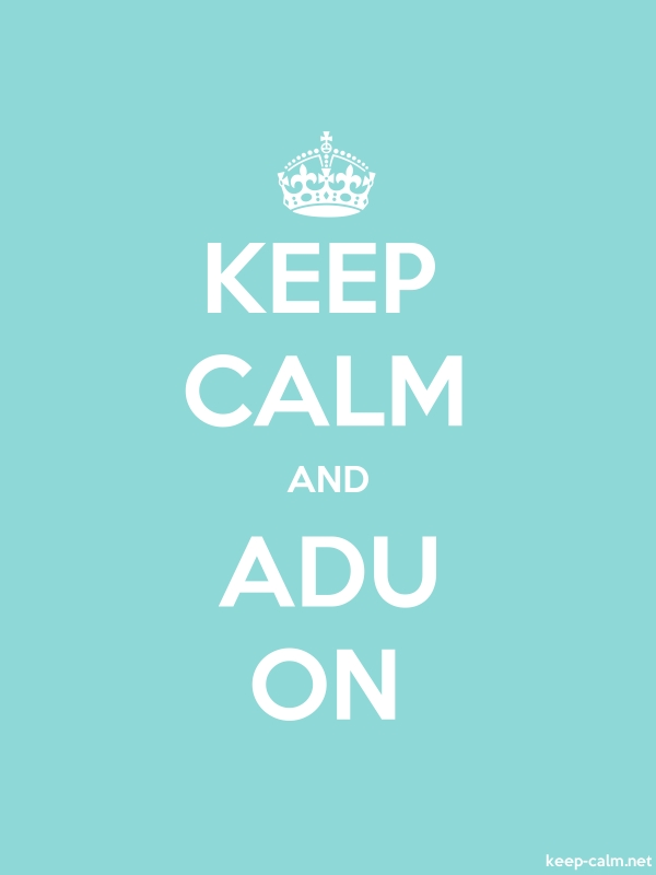 KEEP CALM AND ADU ON - white/lightblue - Default (600x800)