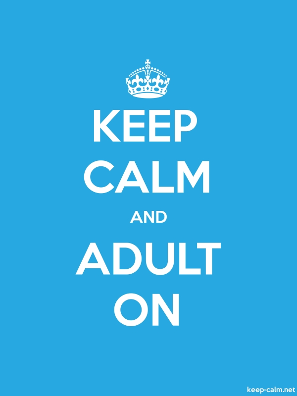 KEEP CALM AND ADULT ON - white/blue - Default (600x800)