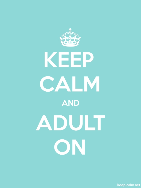KEEP CALM AND ADULT ON - white/lightblue - Default (600x800)
