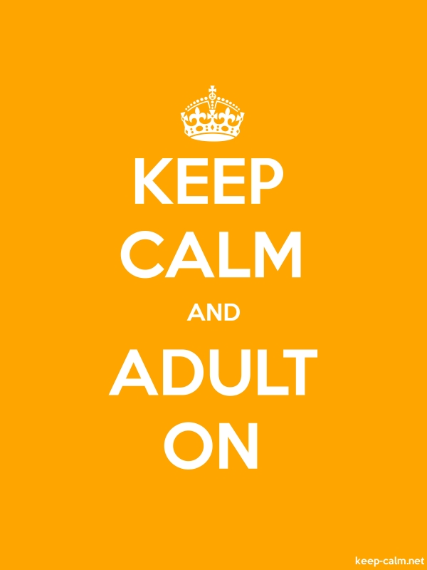 KEEP CALM AND ADULT ON - white/orange - Default (600x800)