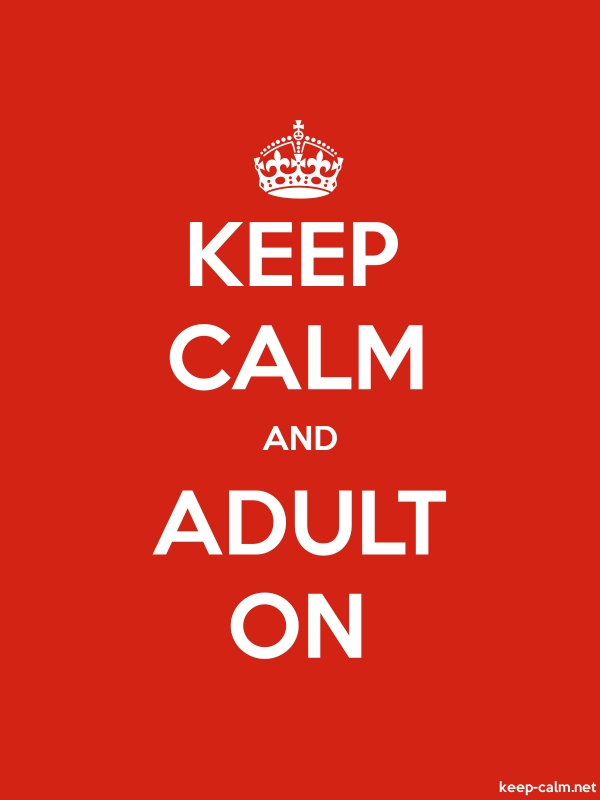 KEEP CALM AND ADULT ON - white/red - Default (600x800)