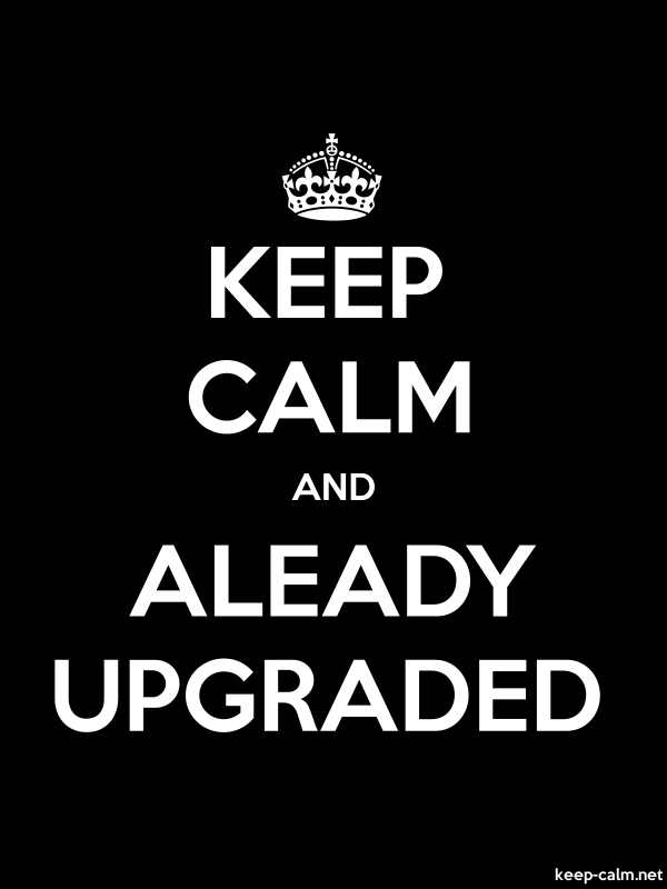 KEEP CALM AND ALEADY UPGRADED - white/black - Default (600x800)