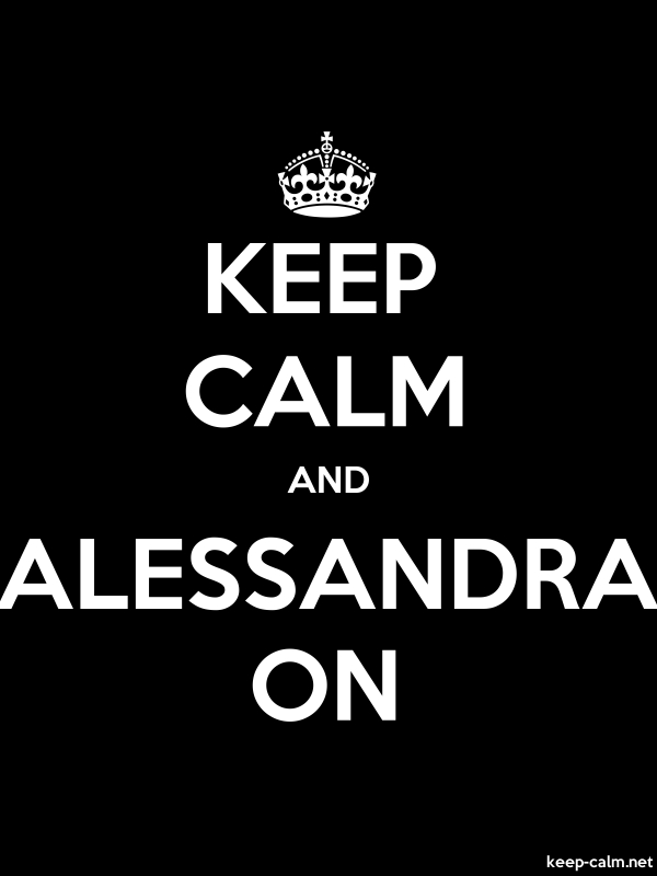 KEEP CALM AND ALESSANDRA ON - white/black - Default (600x800)