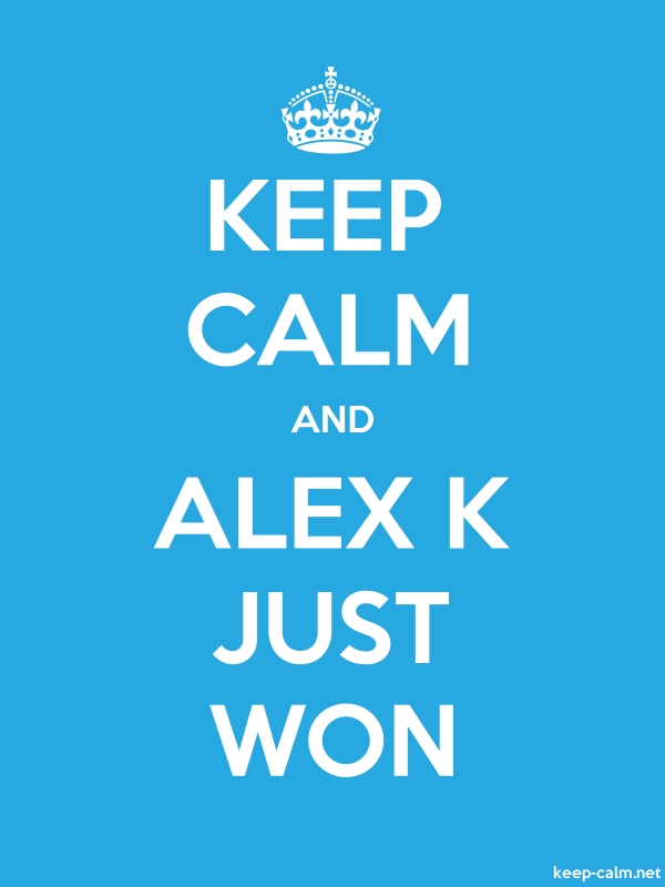 KEEP CALM AND ALEX K JUST WON - white/blue - Default (600x800)