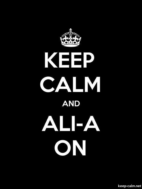 KEEP CALM AND ALI-A ON - white/black - Default (600x800)