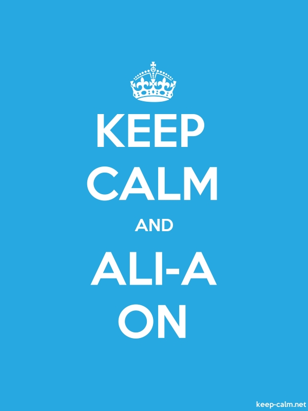 KEEP CALM AND ALI-A ON - white/blue - Default (600x800)