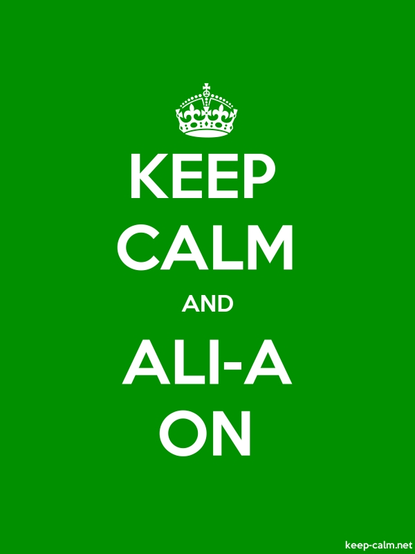 KEEP CALM AND ALI-A ON - white/green - Default (600x800)
