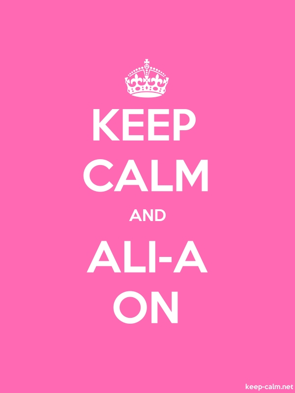 KEEP CALM AND ALI-A ON - white/pink - Default (600x800)