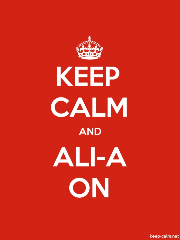 KEEP CALM AND ALI-A ON - white/red - Default (600x800)