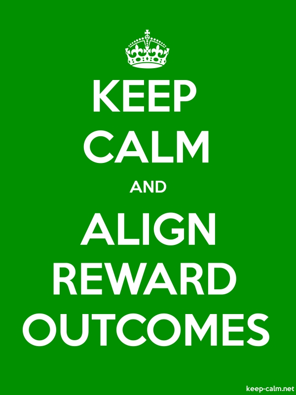 KEEP CALM AND ALIGN REWARD OUTCOMES - white/green - Default (600x800)