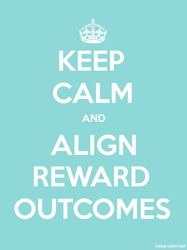 KEEP CALM AND ALIGN REWARD OUTCOMES - white/lightblue - Default (600x800)