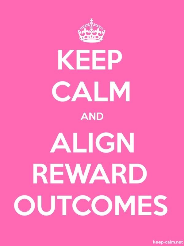 KEEP CALM AND ALIGN REWARD OUTCOMES - white/pink - Default (600x800)