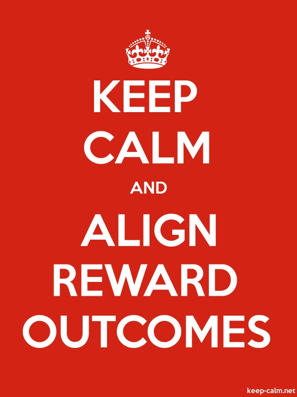 KEEP CALM AND ALIGN REWARD OUTCOMES - white/red - Default (600x800)