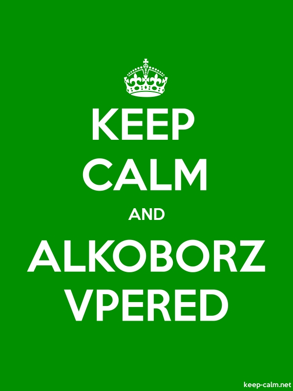 KEEP CALM AND ALKOBORZ VPERED - white/green - Default (600x800)