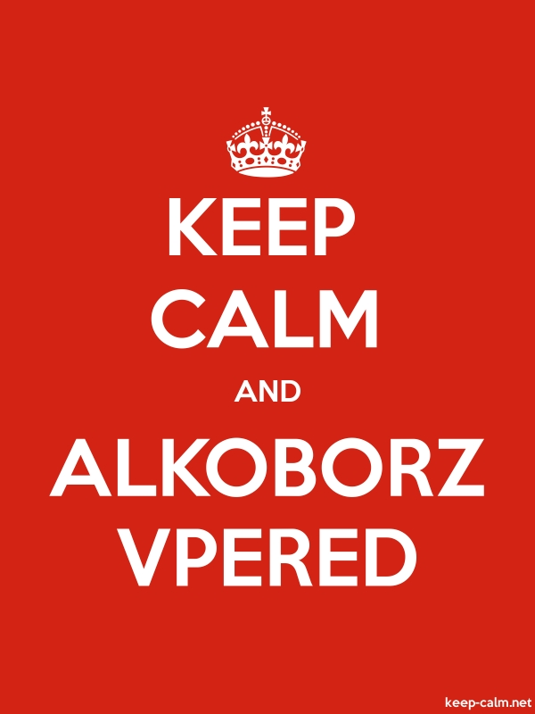 KEEP CALM AND ALKOBORZ VPERED - white/red - Default (600x800)
