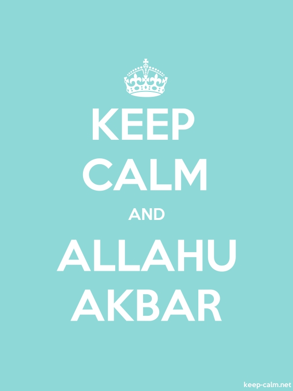 KEEP CALM AND ALLAHU AKBAR - white/lightblue - Default (600x800)