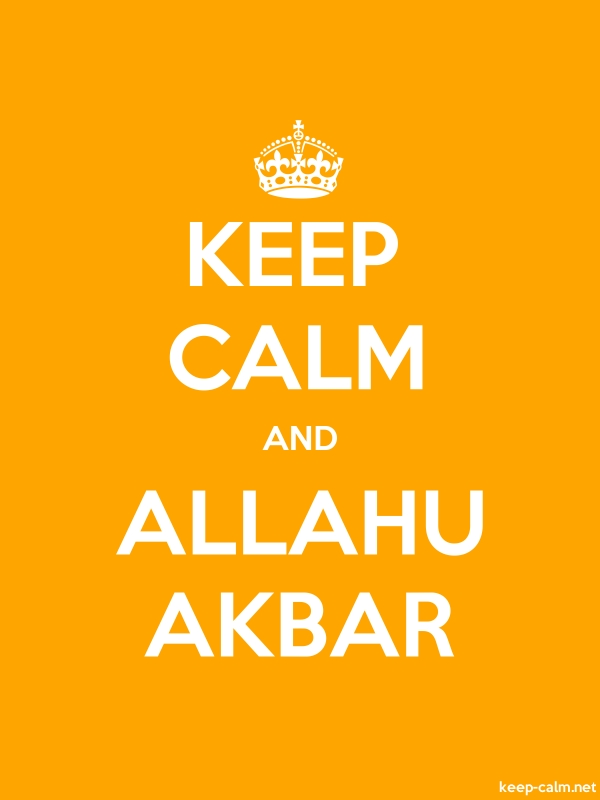 KEEP CALM AND ALLAHU AKBAR - white/orange - Default (600x800)