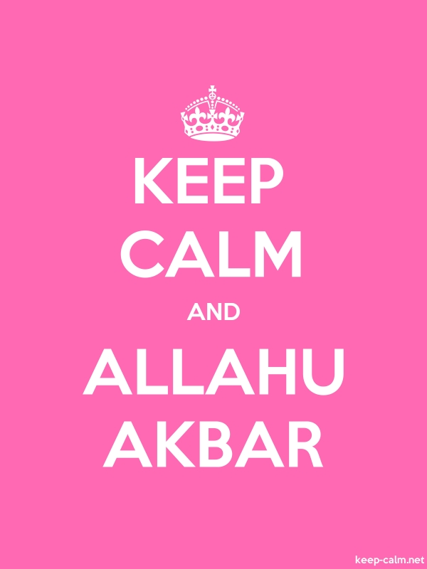 KEEP CALM AND ALLAHU AKBAR - white/pink - Default (600x800)