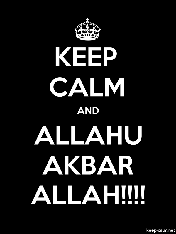 KEEP CALM AND ALLAHU AKBAR ALLAH!!!! - white/black - Default (600x800)
