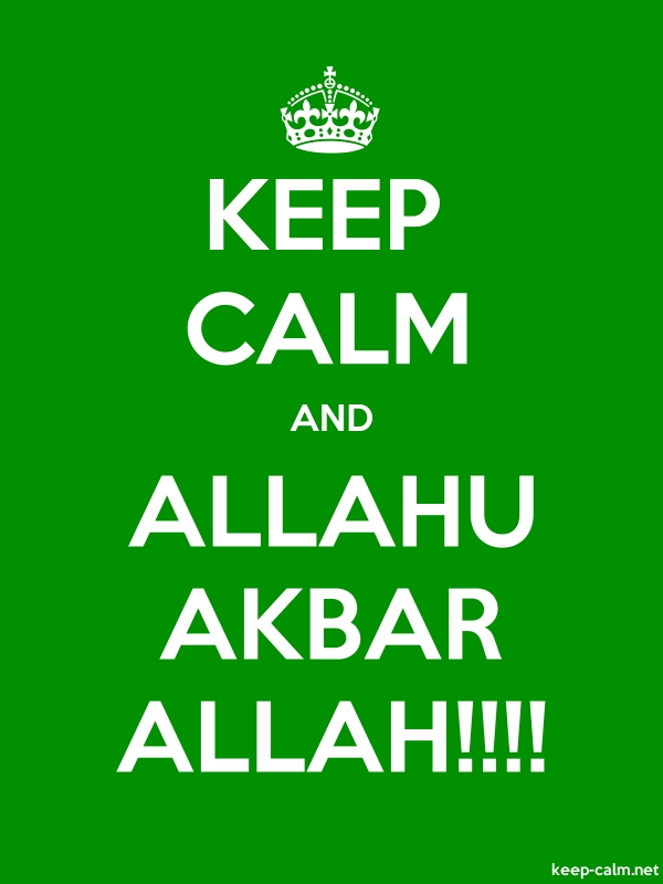 KEEP CALM AND ALLAHU AKBAR ALLAH!!!! - white/green - Default (600x800)